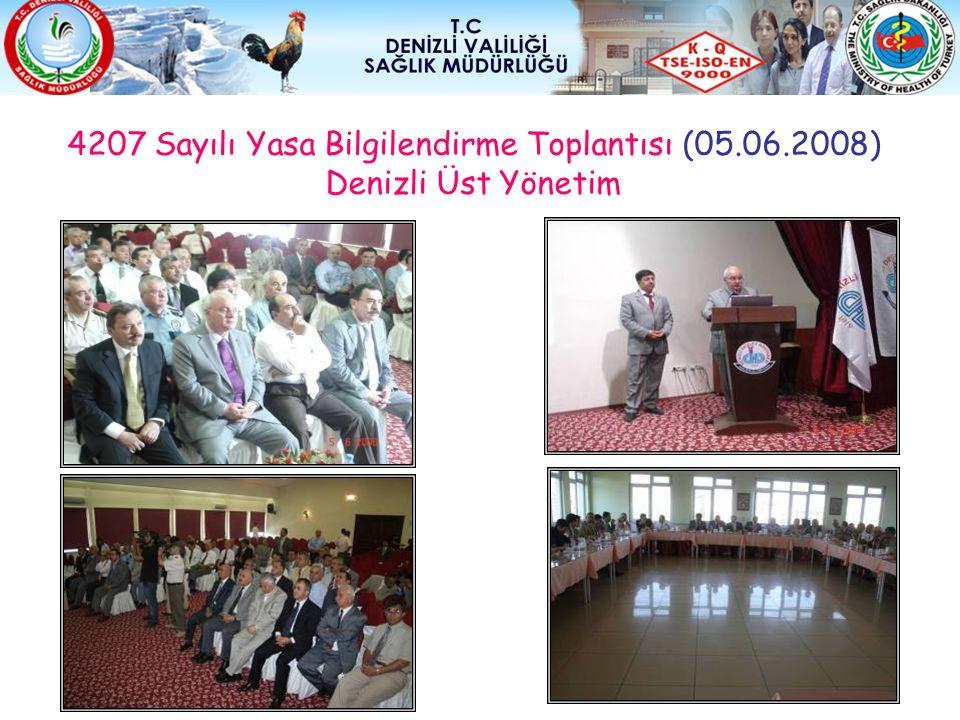 4207 Sayılı Yasa Bilgilendirme Toplantısı (05.06.2008) Denizli Üst Yönetim
