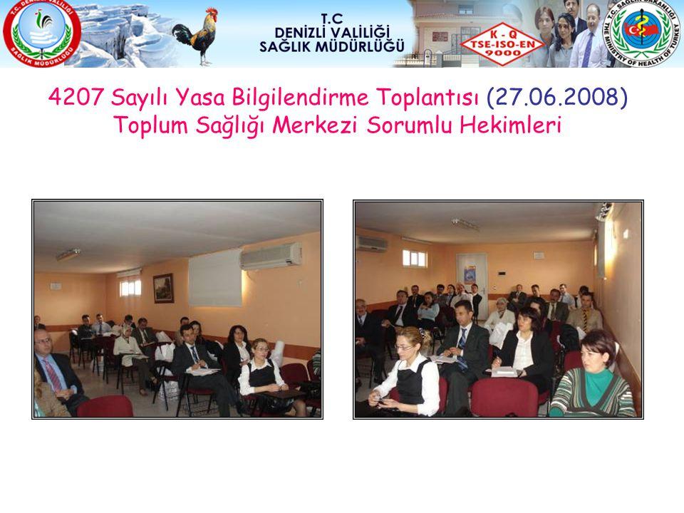 4207 Sayılı Yasa Bilgilendirme Toplantısı (27.06.2008) Toplum Sağlığı Merkezi Sorumlu Hekimleri