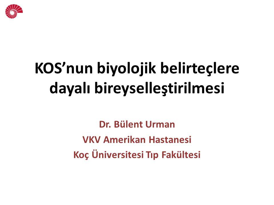 KOS'nun biyolojik belirteçlere dayalı bireyselleştirilmesi Dr.