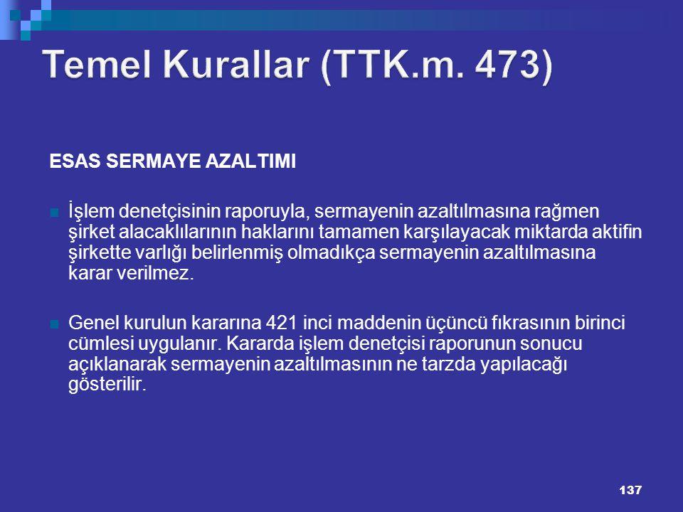 137 137 ESAS SERMAYE AZALTIMI İşlem denetçisinin raporuyla, sermayenin azaltılmasına rağmen şirket alacaklılarının haklarını tamamen karşılayacak mikt