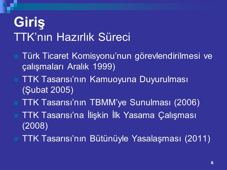 5 Giriş TTK'nın Hazırlık Süreci Türk Ticaret Komisyonu'nun görevlendirilmesi ve çalışmaları Aralık 1999) TTK Tasarısı'nın Kamuoyuna Duyurulması (Şubat