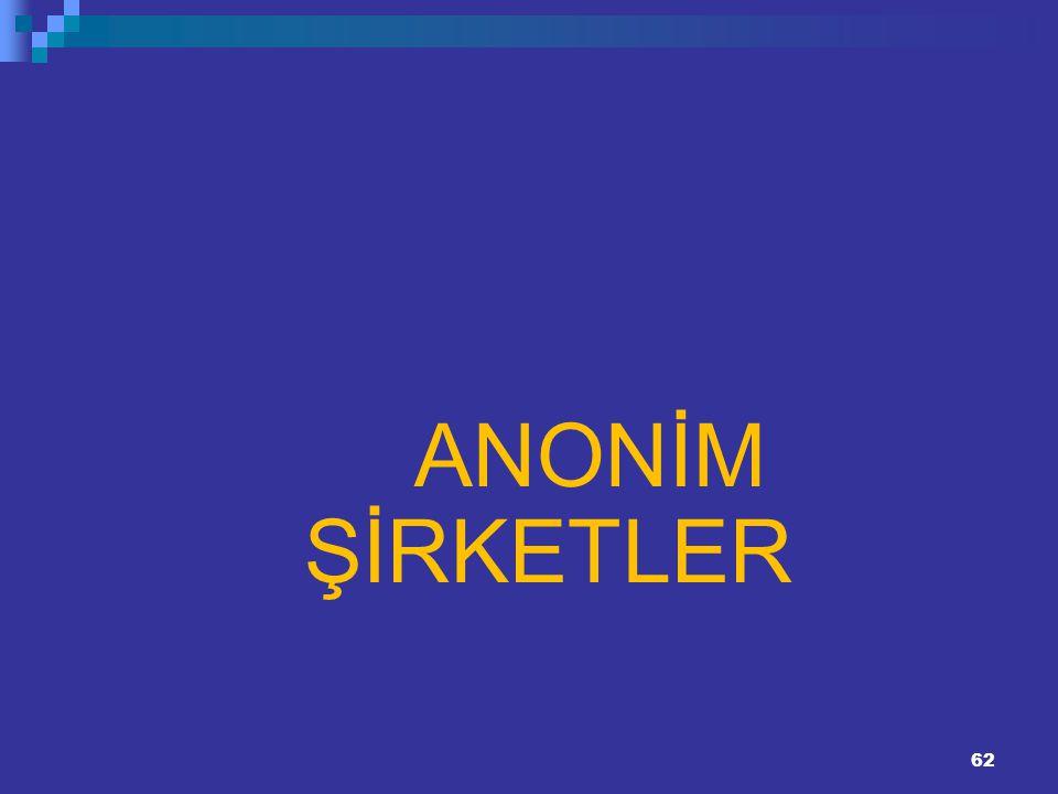 62 ANONİM ŞİRKETLER
