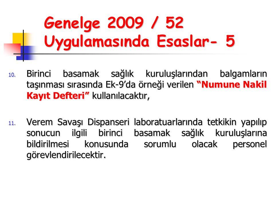 """Genelge 2009 / 52 Uygulamasında Esaslar- 5 10. Birinci basamak sağlık kuruluşlarından balgamların taşınması sırasında Ek-9'da örneği verilen """"Numune N"""
