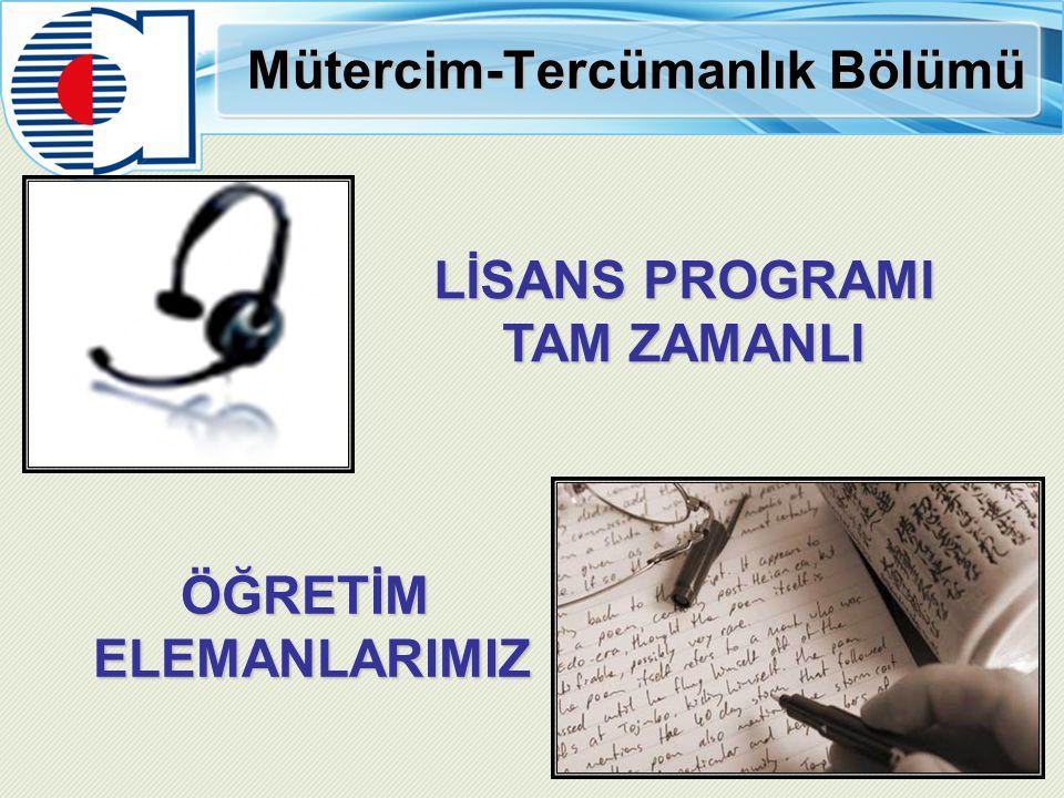 Mütercim-Tercümanlık Bölümü LİSANS PROGRAMI TAM ZAMANLI ÖĞRETİM ELEMANLARIMIZ ELEMANLARIMIZ