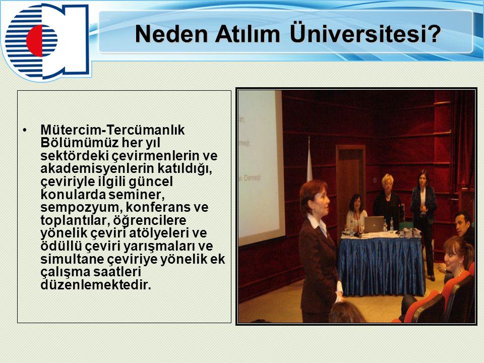 Neden Atılım Üniversitesi? Mütercim-Tercümanlık Bölümümüz her yıl sektördeki çevirmenlerin ve akademisyenlerin katıldığı, çeviriyle ilgili güncel konu