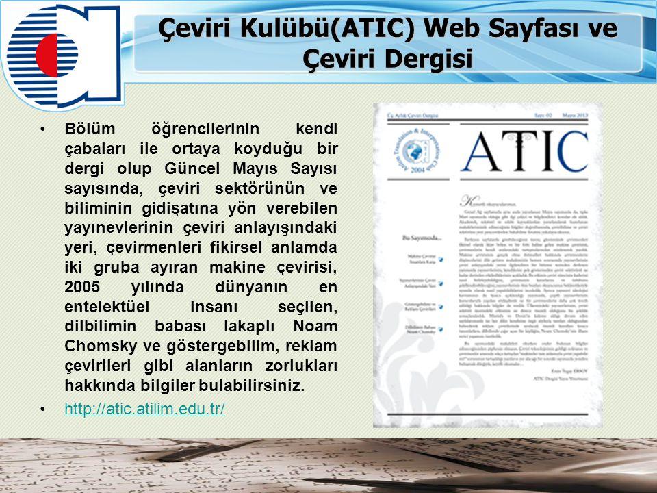 Çeviri Kulübü(ATIC) Web Sayfası ve Çeviri Dergisi Bölüm öğrencilerinin kendi çabaları ile ortaya koyduğu bir dergi olup Güncel Mayıs Sayısı sayısında,
