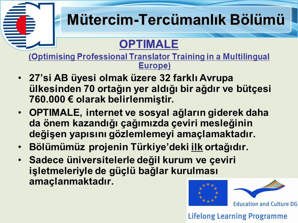 Mütercim-Tercümanlık Bölümü OPTIMALE (Optimising Professional Translator Training in a Multilingual Europe) 27'si AB üyesi olmak üzere 32 farklı Avrup