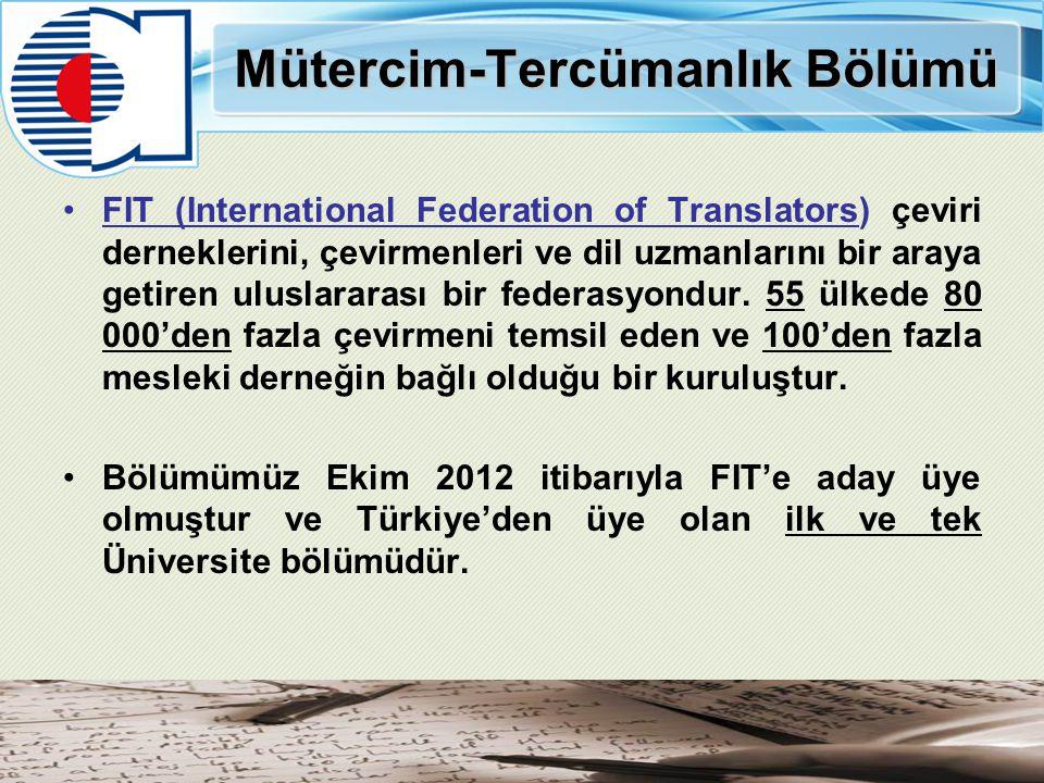 Mütercim-Tercümanlık Bölümü FIT (International Federation of Translators) çeviri derneklerini, çevirmenleri ve dil uzmanlarını bir araya getiren ulusl