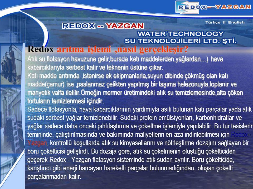 Redox-Yazgan arıtma sisteminin referansları.