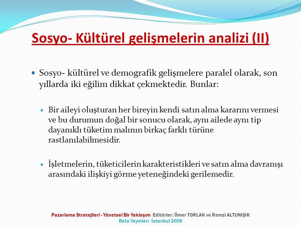 Sosyo- Kültürel gelişmelerin analizi (II) Sosyo- kültürel ve demografik gelişmelere paralel olarak, son yıllarda iki eğilim dikkat çekmektedir. Bunlar