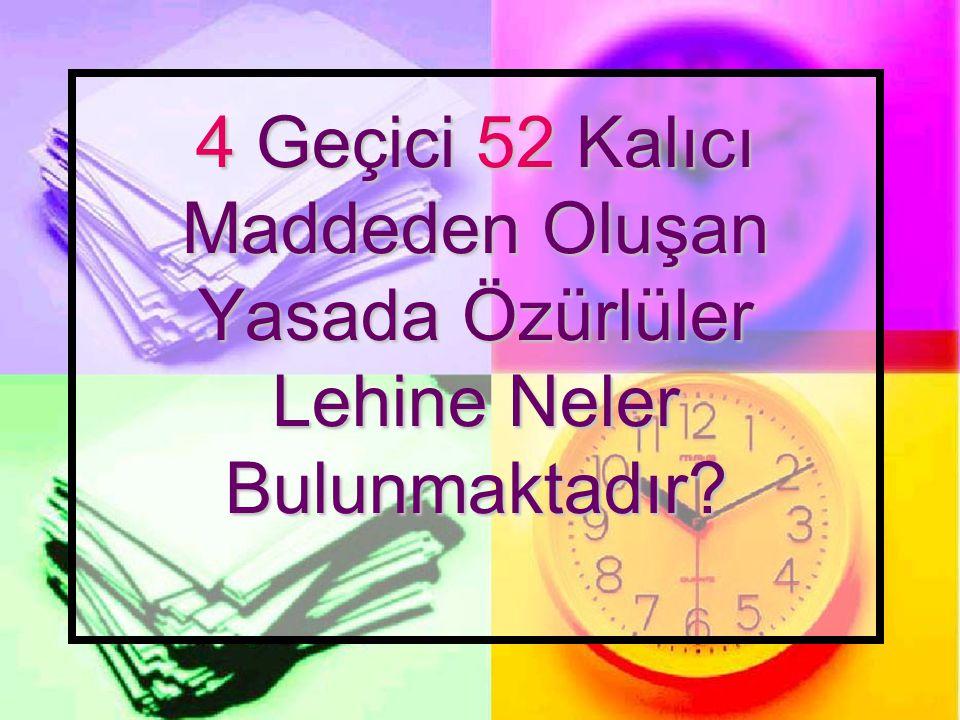 4 Geçici 52 Kalıcı Maddeden Oluşan Yasada Özürlüler Lehine Neler Bulunmaktadır?