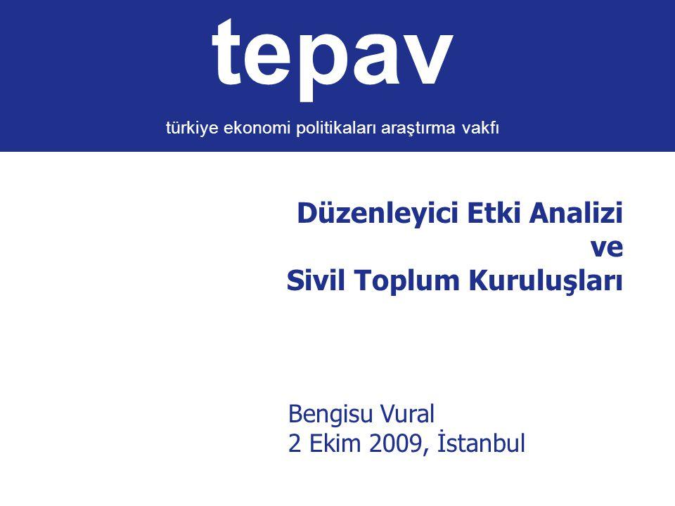 tepav türkiye ekonomi politikaları araştırma vakfı Düzenleyici Etki Analizi ve Sivil Toplum Kuruluşları Bengisu Vural 2 Ekim 2009, İstanbul