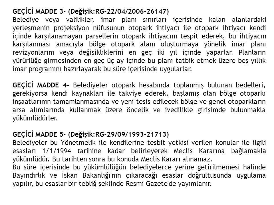 GEÇİCİ MADDE 3- (Değişik:RG-22/04/2006-26147) Belediye veya valilikler, imar planı sınırları içerisinde kalan alanlardaki yerleşmenin projeksiyon nüfu