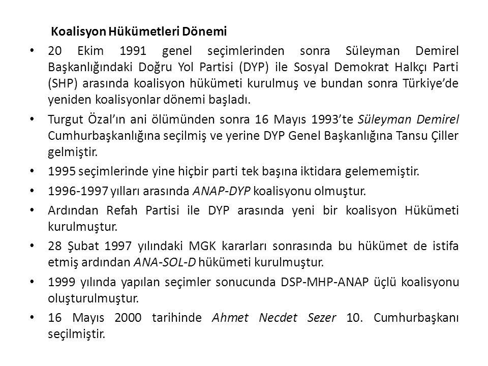 Koalisyon Hükümetleri Dönemi 20 Ekim 1991 genel seçimlerinden sonra Süleyman Demirel Başkanlığındaki Doğru Yol Partisi (DYP) ile Sosyal Demokrat Halkç