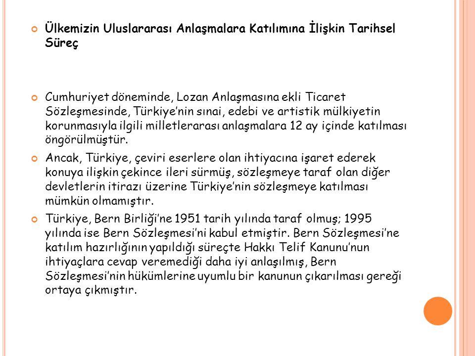Ülkemizin Uluslararası Anlaşmalara Katılımına İlişkin Tarihsel Süreç Cumhuriyet döneminde, Lozan Anlaşmasına ekli Ticaret Sözleşmesinde, Türkiye'nin s