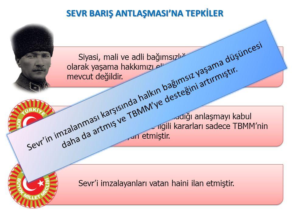 SEVR BARIŞ ANTLAŞMASI'NA GÖRE SINIRLAR Kanun-i Esasiye göre Osmanlının yapmış olduğu anlaşmanın meclis tarafından onaylanması gerekirdi. İstanbul'un İ