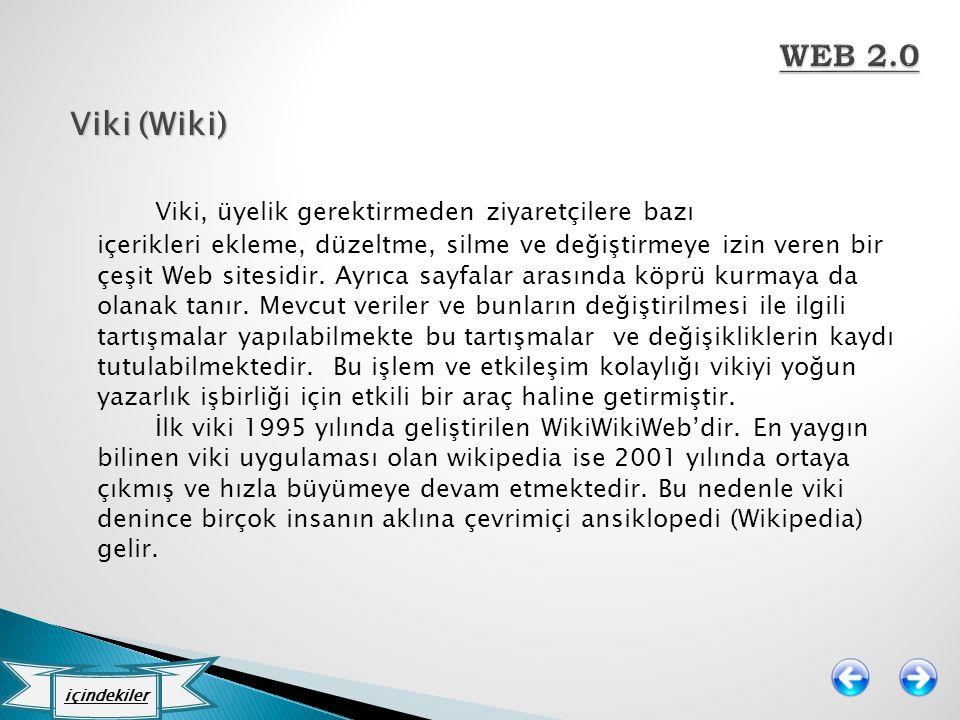 Viki (Wiki) Viki, üyelik gerektirmeden ziyaretçilere bazı içerikleri ekleme, düzeltme, silme ve değiştirmeye izin veren bir çeşit Web sitesidir. Ayrıc