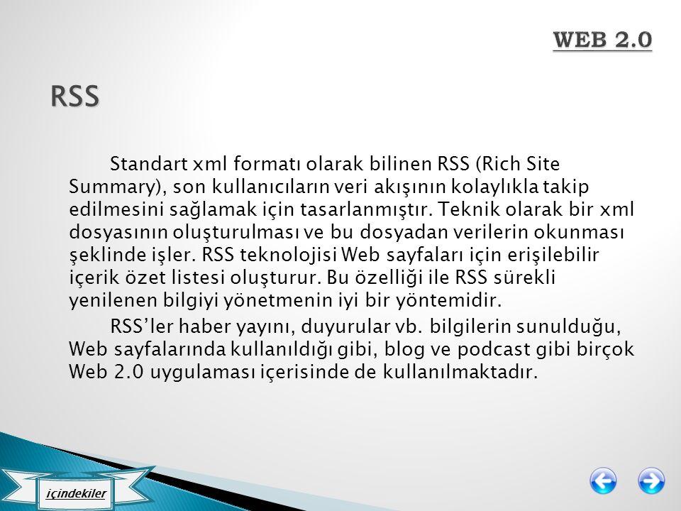 RSS Standart xml formatı olarak bilinen RSS (Rich Site Summary), son kullanıcıların veri akışının kolaylıkla takip edilmesini sağlamak için tasarlanmı