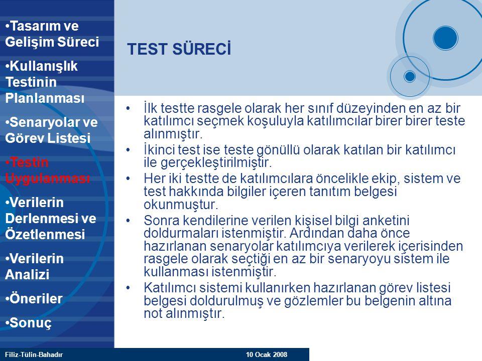 Filiz-Tülin-Bahadır 10 Ocak 2008 TEST SÜRECİ İlk testte rasgele olarak her sınıf düzeyinden en az bir katılımcı seçmek koşuluyla katılımcılar birer bi