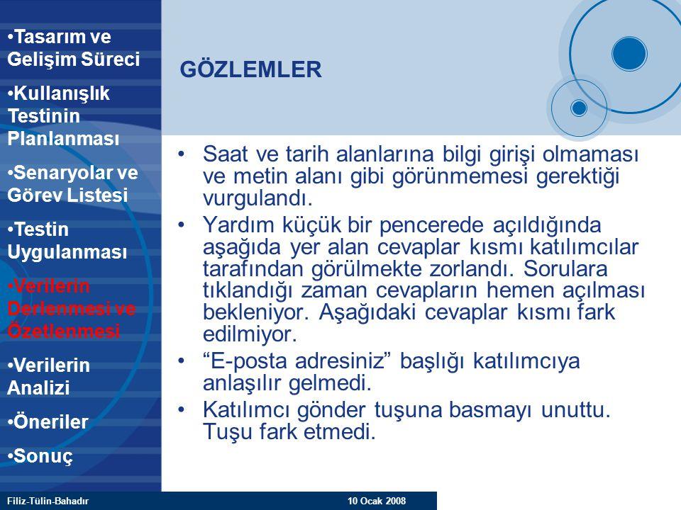 Filiz-Tülin-Bahadır 10 Ocak 2008 GÖZLEMLER Saat ve tarih alanlarına bilgi girişi olmaması ve metin alanı gibi görünmemesi gerektiği vurgulandı. Yardım