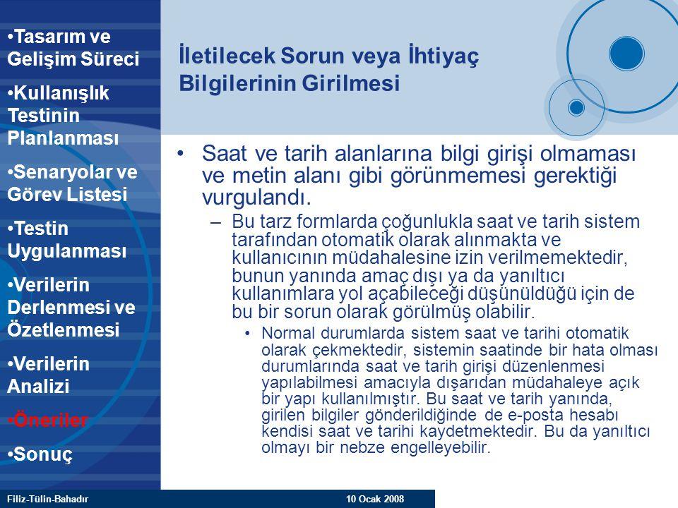 Filiz-Tülin-Bahadır 10 Ocak 2008 İletilecek Sorun veya İhtiyaç Bilgilerinin Girilmesi Saat ve tarih alanlarına bilgi girişi olmaması ve metin alanı gi