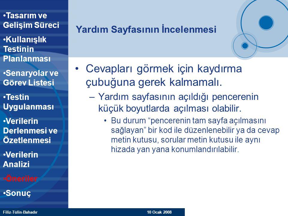 Filiz-Tülin-Bahadır 10 Ocak 2008 Yardım Sayfasının İncelenmesi Cevapları görmek için kaydırma çubuğuna gerek kalmamalı. –Yardım sayfasının açıldığı pe