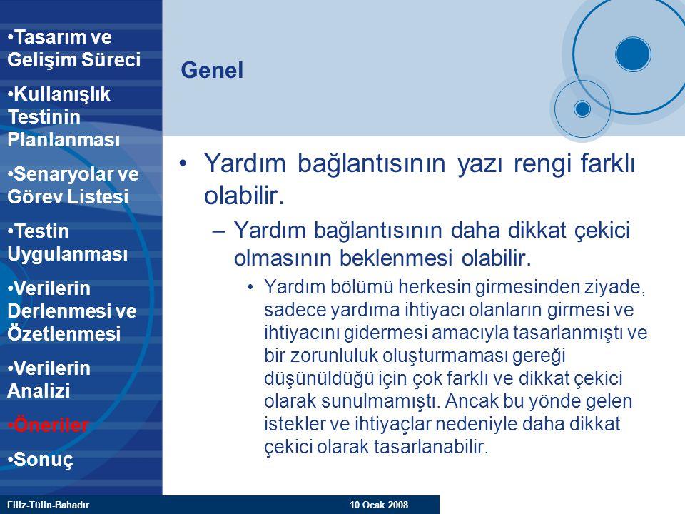 Filiz-Tülin-Bahadır 10 Ocak 2008 Genel Yardım bağlantısının yazı rengi farklı olabilir. –Yardım bağlantısının daha dikkat çekici olmasının beklenmesi