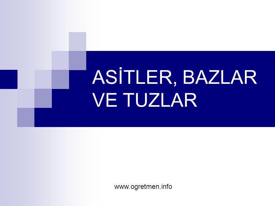 ASİTLER, BAZLAR VE TUZLAR www.ogretmen.info