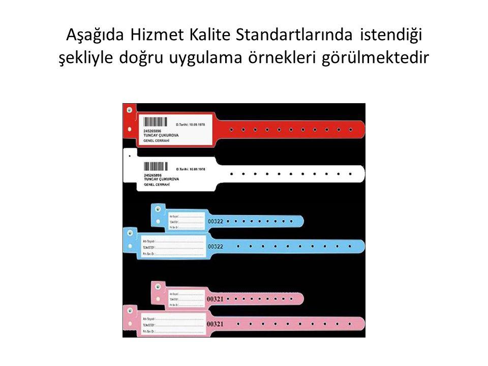 Aşağıda Hizmet Kalite Standartlarında istendiği şekliyle doğru uygulama örnekleri görülmektedir