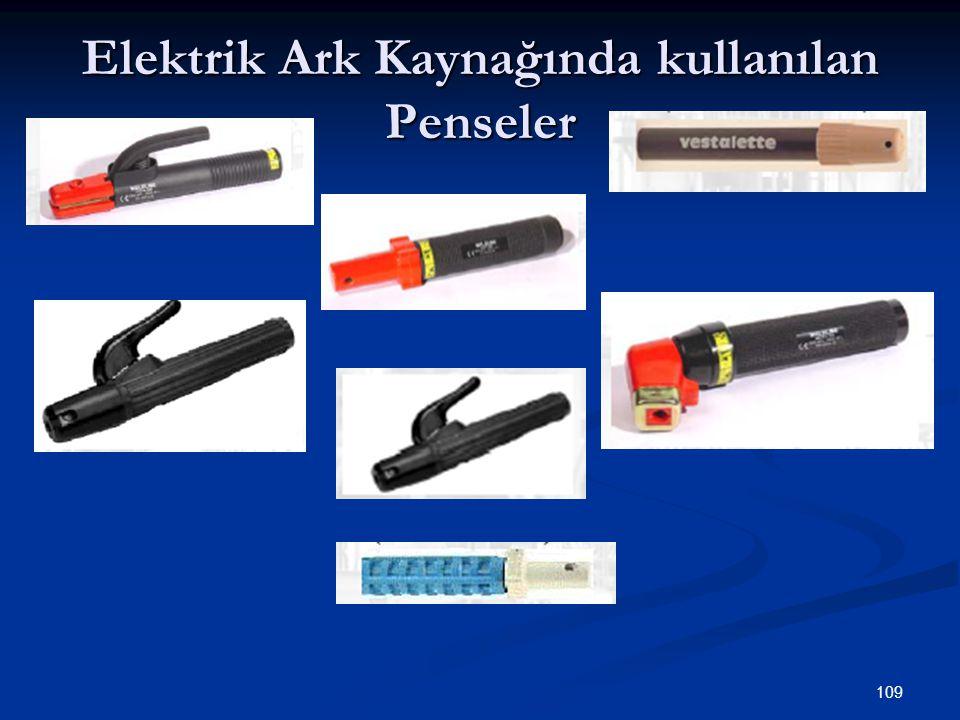 109 Elektrik Ark Kaynağında kullanılan Penseler