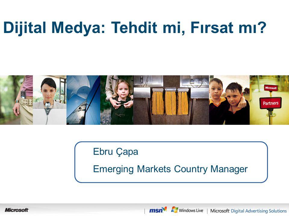 Search Ebru Çapa Emerging Markets Country Manager Dijital Medya: Tehdit mi, Fırsat mı?