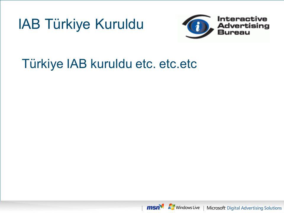 IAB Türkiye Kuruldu Türkiye IAB kuruldu etc. etc.etc