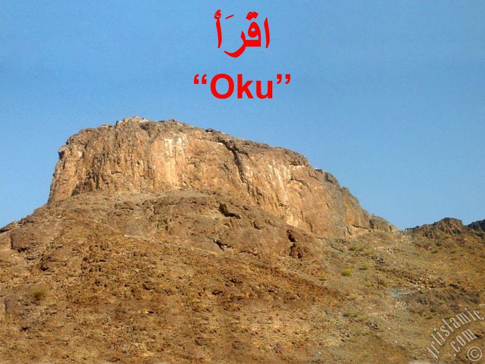 3.1.Hz Muhammed'in Peygamber Olarak Görevlendirilişi الرحمن الرحيم O, Rahman'dır.