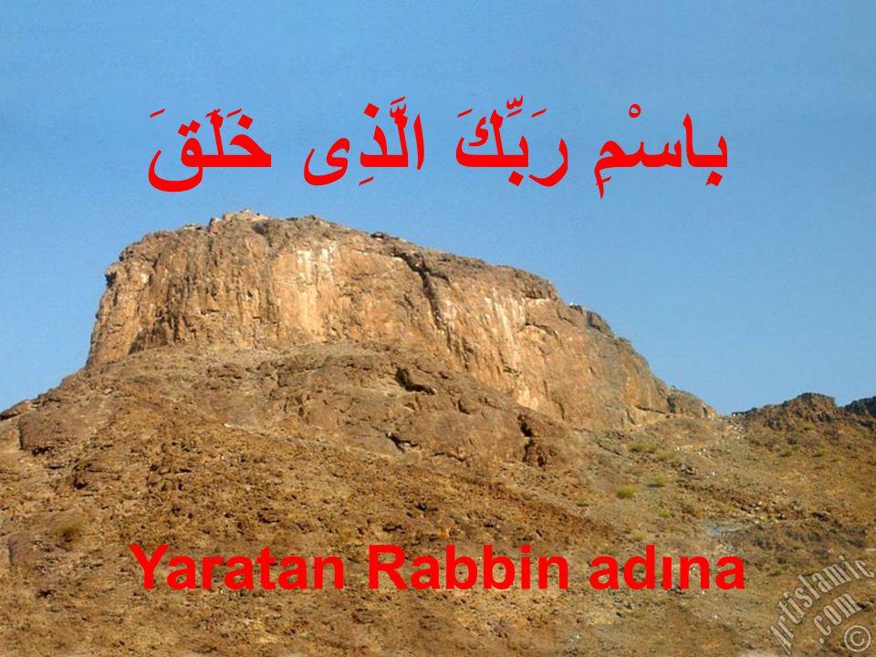 3.1.Hz Muhammed'in Peygamber Olarak Görevlendirilişi O rehberliği doğru oku ey insan.