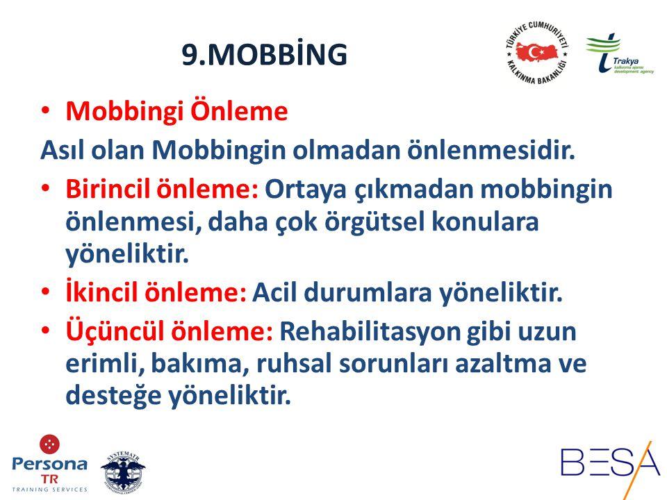 9.MOBBİNG Mobbingi Önleme Kişiler; Hem özel, hem de mesleki yaşamında insan ilişkilerine özen göstermelidir.