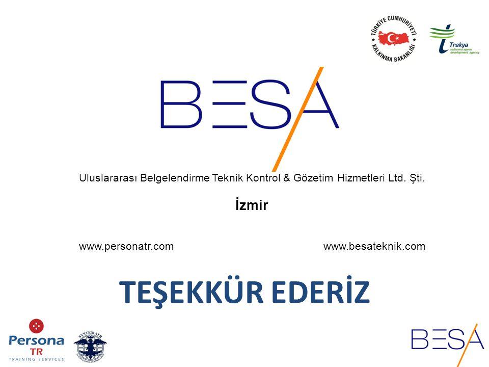 TEŞEKKÜR EDERİZ Uluslararası Belgelendirme Teknik Kontrol & Gözetim Hizmetleri Ltd. Şti. İzmir www.personatr.com www.besateknik.com
