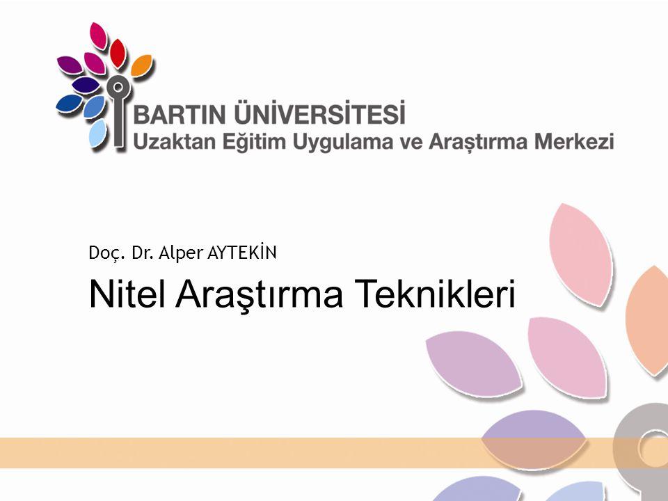 Nitel Araştırma Teknikleri Doç. Dr. Alper AYTEKİN