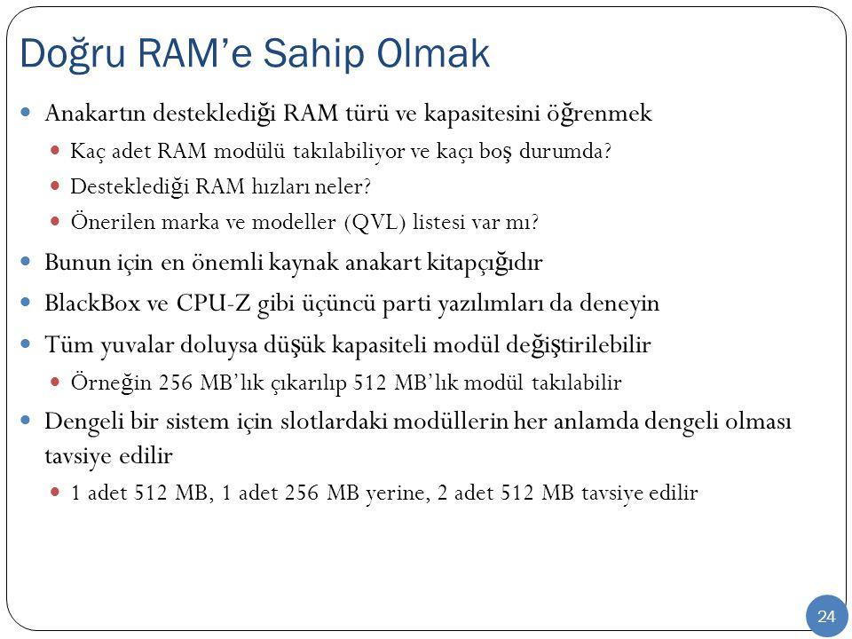 24 Anakartın destekledi ğ i RAM türü ve kapasitesini ö ğ renmek Kaç adet RAM modülü takılabiliyor ve kaçı bo ş durumda.