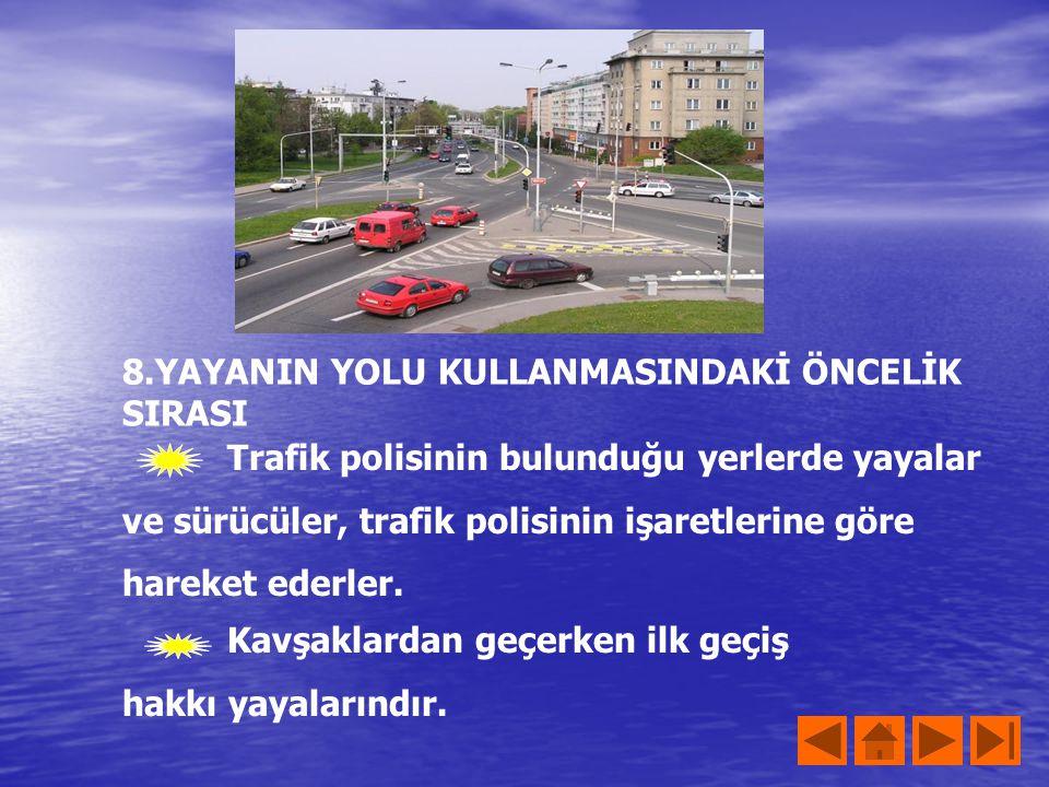 İki yönlü trafiğin bulunduğu bir yolda karşıya geçmek için aşağıdaki kurallara uygun davranmak gerekir. 7.KARŞIYA GÜVENLİ GEÇİŞ