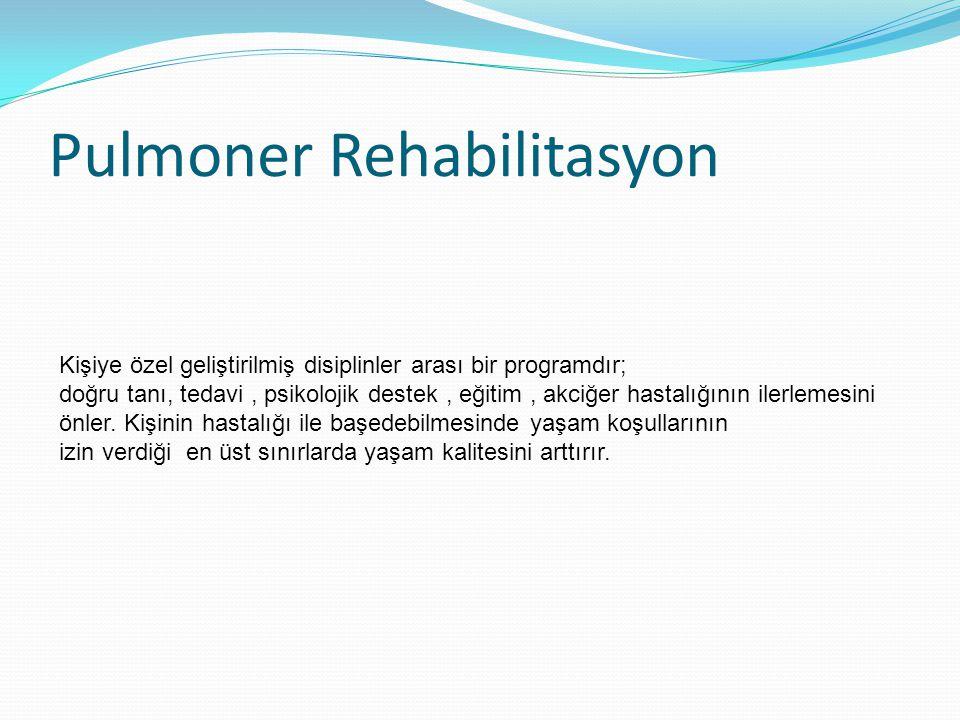 Pulmoner Rehabilitasyon Kişiye özel geliştirilmiş disiplinler arası bir programdır; doğru tanı, tedavi, psikolojik destek, eğitim, akciğer hastalığını