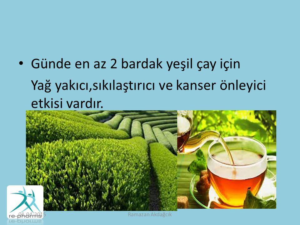 Günde en az 2 bardak yeşil çay için Yağ yakıcı,sıkılaştırıcı ve kanser önleyici etkisi vardır.