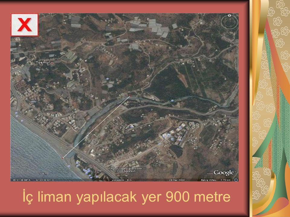 İç liman yapılacak yer 900 metre