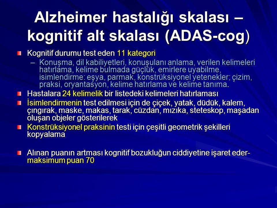Alzheimer hastalığı skalası – kognitif alt skalası (ADAS-cog) Kognitif durumu test eden 11 kategori –Konuşma, dil kabiliyetleri, konuşulanı anlama, ve