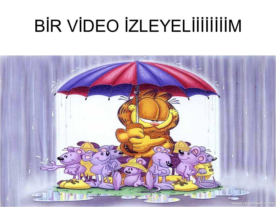 BİR VİDEO İZLEYELİİİİİİİİM
