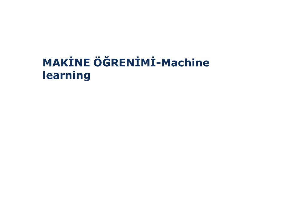 MAKİNE ÖĞRENİMİ-Machine learning