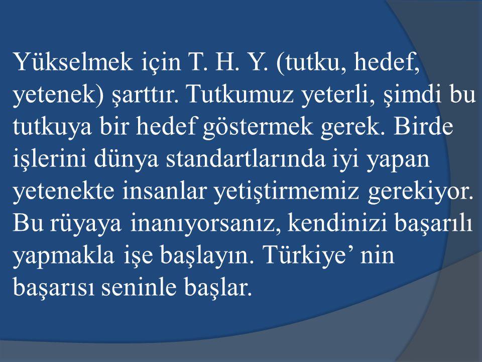 Bende sizin gibi inanıyorum ki, Türkiye şu anda dünya liginde gelebileceği en iyi yerde değil.