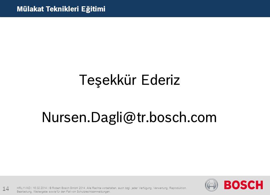 Mülakat Teknikleri Eğitimi HRL11-ND | 16.02.2014 | © Robert Bosch GmbH 2014.