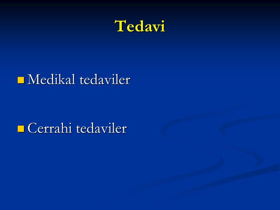 Tedavi Medikal tedaviler Medikal tedaviler Cerrahi tedaviler Cerrahi tedaviler