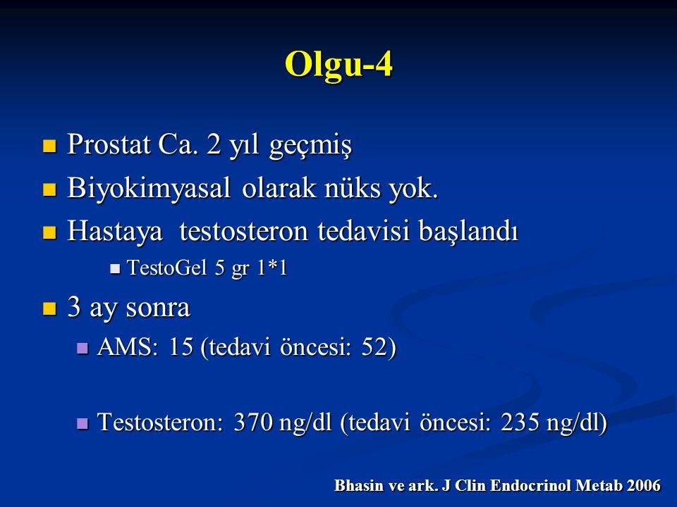 Prostat Ca. 2 yıl geçmiş Prostat Ca. 2 yıl geçmiş Biyokimyasal olarak nüks yok. Biyokimyasal olarak nüks yok. Hastaya testosteron tedavisi başlandı Ha