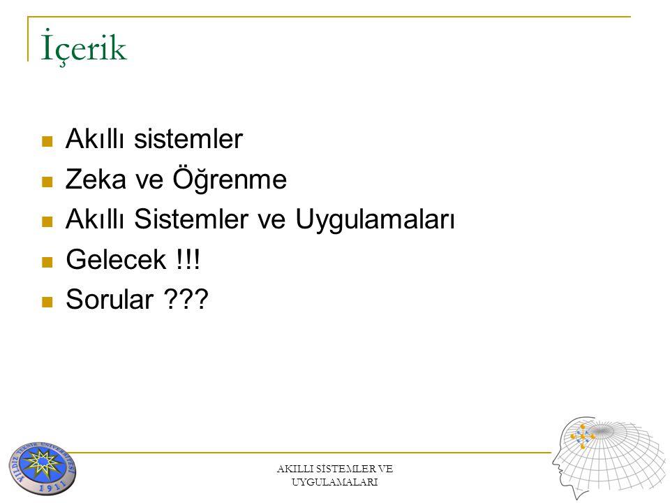 AKILLI SİSTEMLER VE UYGULAMALARI Prof. Dr. Tülay Yıldırım tulay@yildiz.edu.tr
